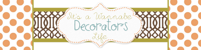 its-a-wannabe-decorators-life