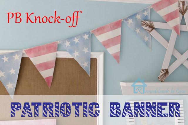 pb knock-off Patriotic Banner at Remodelando la Casa