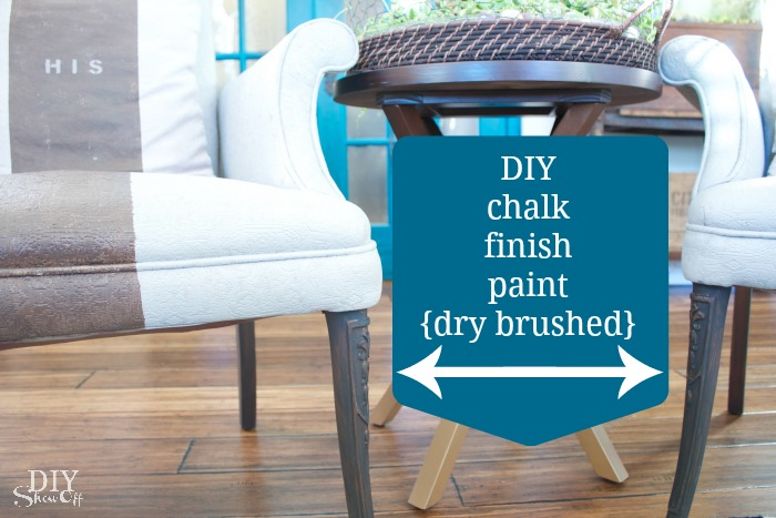 DIY chalk finish paint, dry brushed