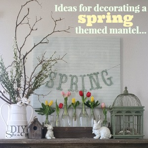 Ideas for decorating a spring mantel at diyshowoff.com