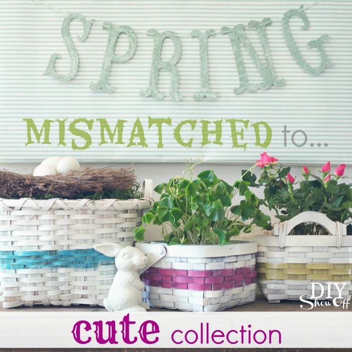 mismatched to cute collection - basket DIY at diyshowoff.com