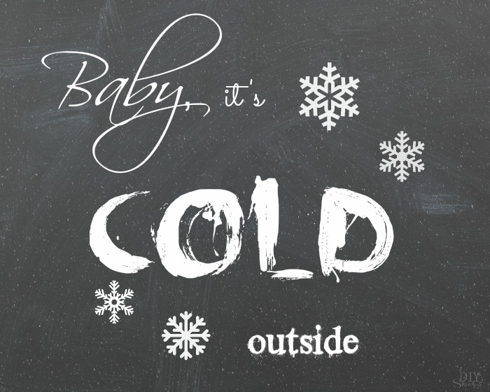 BABY IT'S COLD OUTSIDE FREE PRINTABLE @diyshowoff