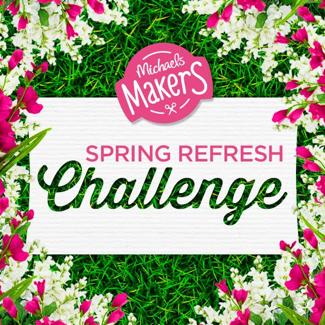 spring refresh challenge #michaelsmakers